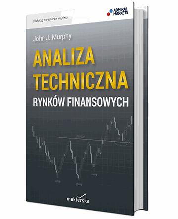 """Analiza techniczna rynków finansowych"""" – John Murphy - Najlepsze książki o inwestowaniu - Nowe i kultowe + kolejność"""