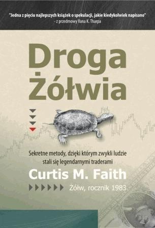 """Droga żółwia"""" – Curtis M. Faith - Najlepsze książki o inwestowaniu - Nowe i kultowe + kolejność"""
