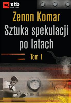 """Sztuka spekulacji po latach"""" tom I i II – Zenon Komar - Najlepsze książki o inwestowaniu - Nowe i kultowe + kolejność"""