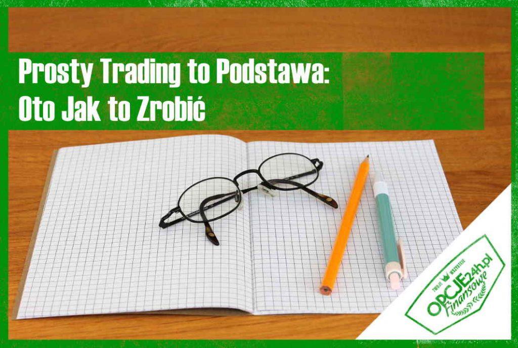 Prosty Trading to Podstawa 2 - Prosty Trading to Podstawa: Oto Jak to Zrobić